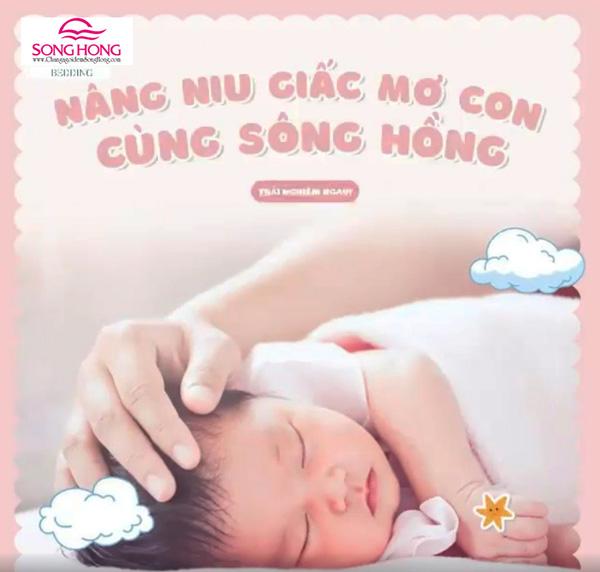 chọn nệm Sông Hồng - Nâng niu giấc mơ hồng cho bé